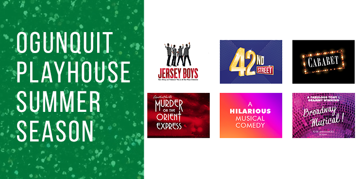 The Ogunquit Playhouse Summer Line-up Is Here!